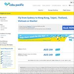 Cebu Pacific Sale. One Way. Sydney to Manila Fr AU $199. Sydney to Bangkok/Hanoi/Ho Chi Minh/Hong Kong/Taipei Fr AU $249