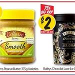 [VIC] Bellaree Peanut Butter 375gm Varieties $2, Bailey's Luxe Chocolate Ice Cream 500ml $2 @ NQR