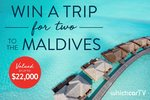 Win a Getaway to The Maldives for 2 Worth $22,000 from Bauer Media