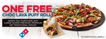 1,000 Free Choc Lava Puff Roll Per Day with Large Super Premium, Premium or Traditional Pizza Purchase @ Domino's App