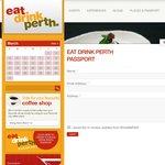 Free Eat Drink Perth Passport ($5 off $25 Minimum Spend at Coles Raine Square)