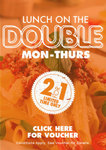 VOUCHER: Lunch On The Double. 2-for-1 Lunch Meal. Available at 205 Venues in QLD VIC NSW SA TAS.