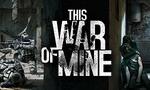 This War of Mine (PC) $10 USD (~$12.60AUD) at GamesRepublic