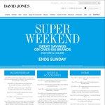 David Jones Super Weekend - Savings on over 100 Brands, Online & Instore