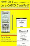 "OW (Manual) ""How Do I ...on a CASIO ClassPad"" By Elena Zema $0.10"