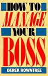 $0 eBook: How to Manage Your Boss - The Complete Guide to Controlling Your Destiny at Work