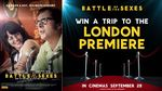 Win a Trip to the London Premiere of Battle of the Sexes for 2 Worth $11,000 from Network Ten