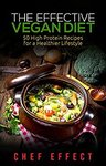 $0 Kindle eBook: The Effective Vegan Diet: 50 High Protein Recipes for a Healthier Lifestyle (Was $3.99) @ Amazon