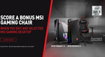 Buy a Selected MSI Desktop and Get a Free MSI Gaming Chair Valued at $399