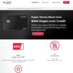 Kogan Money Black Credit Card: $300 Kogan Credit ($1,500 Spend in 90 Days†), 0% Balance Transfer for 1 Year, $0 Annual Fee