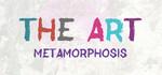 THE ART - Metamorphosis